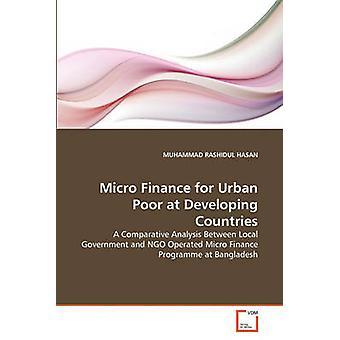 Micro Finance for Urban Poor at Developing Countries by HASAN & MUHAMMAD RASHIDUL
