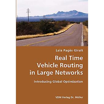 Real Time Vehicle Routing in Large Networks Introducing Global Optimization by Pags Giralt & Laia