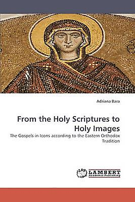 From the Holy Scriptures to Holy Images by Bara & Adriana