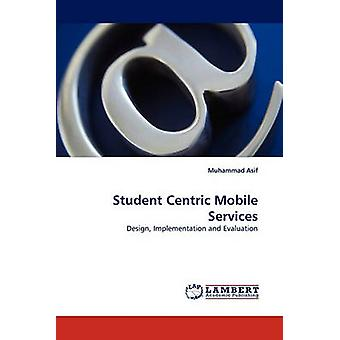 Student Centric Mobile Services by Asif & Muhammad