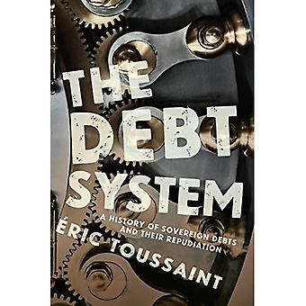 The Debt System: A History� of Sovereign Debts and Their Repudiation