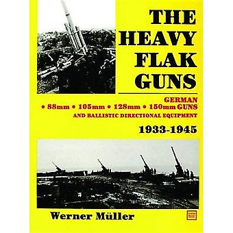 O Heavy Flak armas 1933-1945