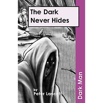The Dark Never Hides - v. 13 by Peter Lancett - Jan Pedroietta - 97818
