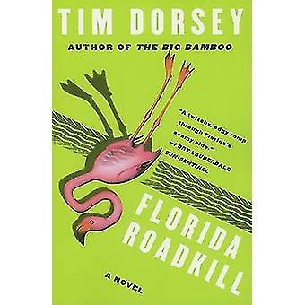 Florida Roadkill by Tim Dorsey - 9780061139222 Book