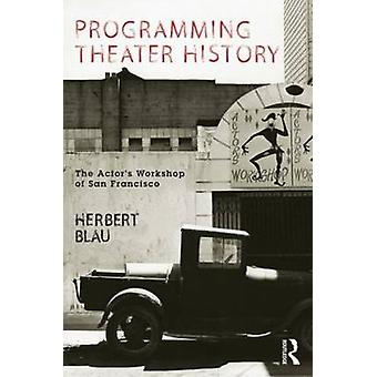 Programming Theater History - The Actor's Workshop of San Francisco by