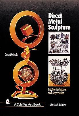 Direct Metal Sculpture by Dona Z. Meilach - 9780764312540 Book