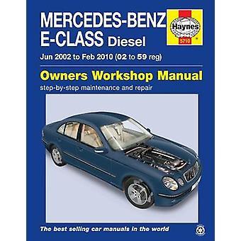 Mercedes-Benz E-Class Diesel Service and Repair Manual - 2002-10 by Ma