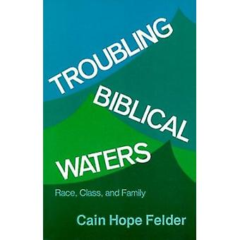 Troubling Biblical Waters - Race - Class and Family by Cain Kopefelder