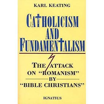 Catholicism and Fundamentalism by Karl Keating - 9780898701777 Book