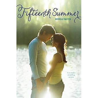 Fifteenth Summer by Michelle Dalton - 9781442472662 Book