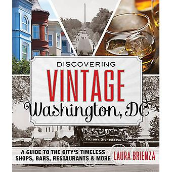 Discovering Vintage Washington - DC - A Guide to the City's Timeless S