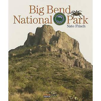 Big Bend National Park by Nate Frisch - 9781628321807 Book