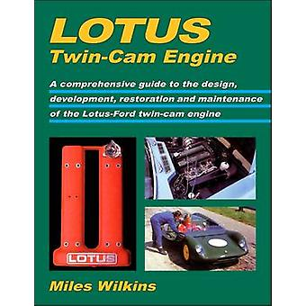 Lotus Twin-Cam Engine - A Comprehensive Guide to the Design - Developm
