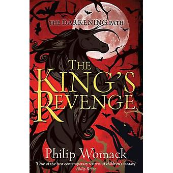 The King's Revenge by Philip Womack - 9781909991309 Book