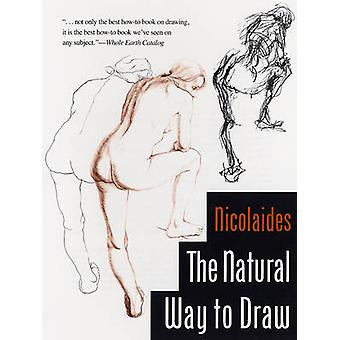 The Natural Way to Draw - A Working Plan for Art Study by Kimon Nicola