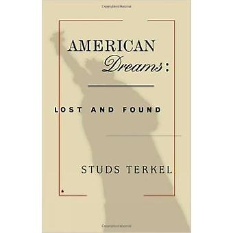 American Dreams - Lost and Found (New edition) by Studs Terkel - 97815