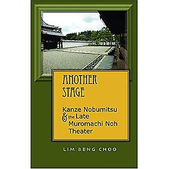 Another Stage: Kanze Nobumitsu and the Late Muromachi Noh Theater (Cornell East Asia Series)