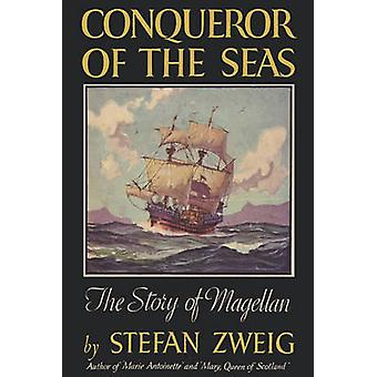 Conqueror of The Seas The Story of Magellan by Zweig & Stefan