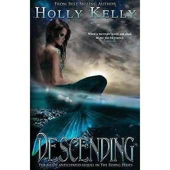 Descending by Holly Kelly - 9781940534633 Book