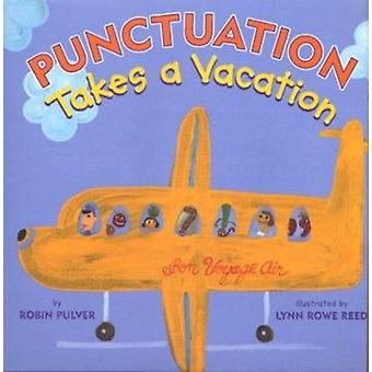 Punctuation Takes a Vacation by Robin Pulver - Lynn Rowe Reed - 97808