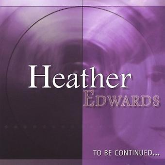 Heather Edwards - To Be Continued [CD] USA import