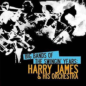 Harry James & His Orchestra - Big Bands van de jaren Swingin ': Harry James & zijn [CD] USA importeren