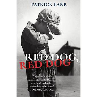 Red Dog - Red Dog by Patrick Lane - 9780099537434 Book