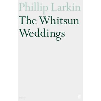 The Whitsun Weddings (Main) by Philip Larkin - 9780571097104 Book