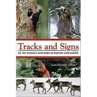 Tracks and Signs of the Animals and Birds of Britain and Europe by La