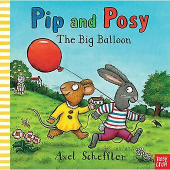 Pip and Posy - The Big Balloon by Axel Scheffler - 9780857632449 Book
