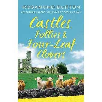 Slott - dårskaper och fyra blad klöver - äventyr längs Irlands S