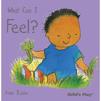 What Can I Feel? by Annie Kubler - 9781846433740 Book