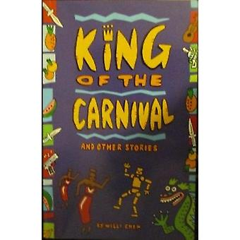 King of Carnival and Other Stories by Willie Chen - 9781870518123 Book