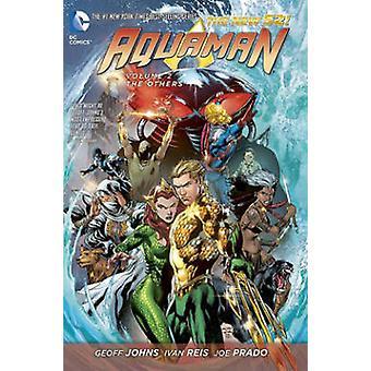 Aquaman - Volume 2 - The Others (the New 52) by Ivan Reis - Joe Prado -