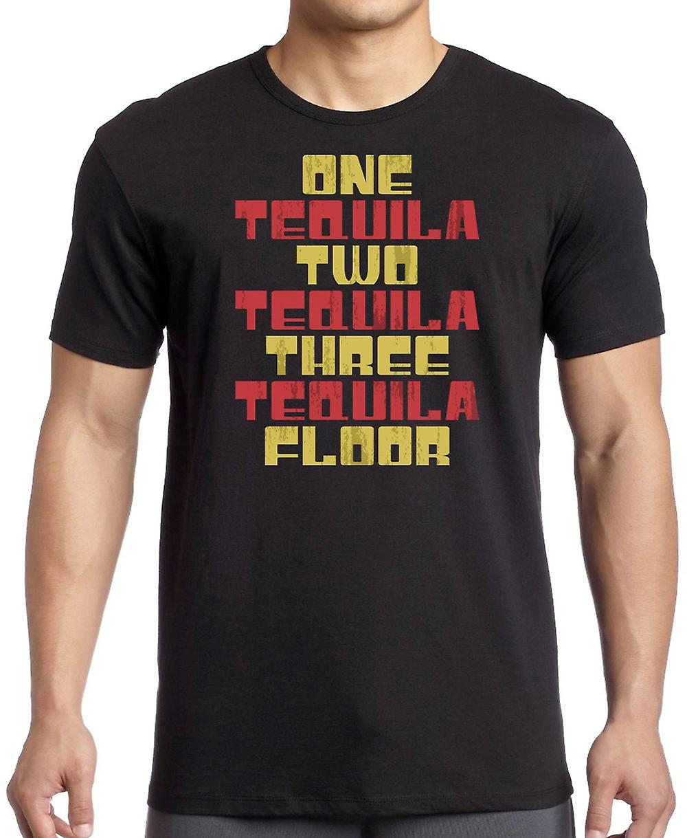One Tequila Two Tequila Three Tequila Floor - Funny T Shirt