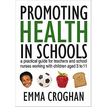 Promoting Health in Schools - A Practical Guide for Teachers and Schoo