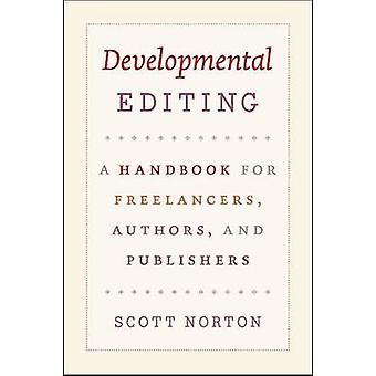 Developmental Editing - A Handbook for Freelancers - Authors - and Pub