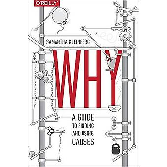 Why - A Guide to Finding and Using Causes - 9781491949641 Book