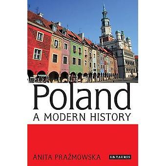 Poland - A Modern History by Anita Prazmowska - 9781780762883 Book