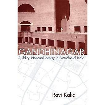 Gandhinagar - construction d'une identité nationale en Inde postcoloniale par Ravi