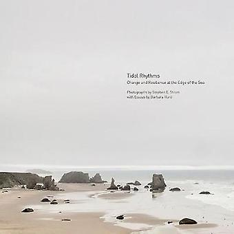 Tidal Rhythms - Change and Resilience at the Edge of the Sea by Stephe