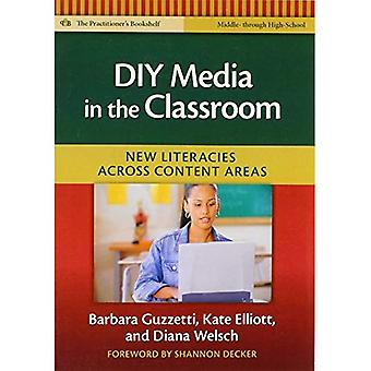 DIY Media in the Classroom: New Literacies Across Content Areas (Middle Through High School)