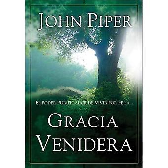 La Gracia Venidera: El poder purificador de vivir por la fe...