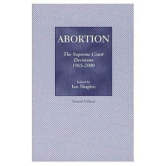Abortion: The Supreme Court Decisions, 1965-2000