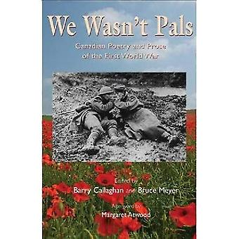 We Wasn't Pals: Canadian Poetry and Prose of the First World War (Exile Classics)