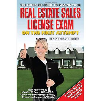 The Complete Guide to Passing Your Real Estate Sales License Exam on the First Attempt: Guaranteed or Your Money Back