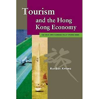 Tourism and the Hong Kong Economy (Hong Kong Economic Policy Studies Series)