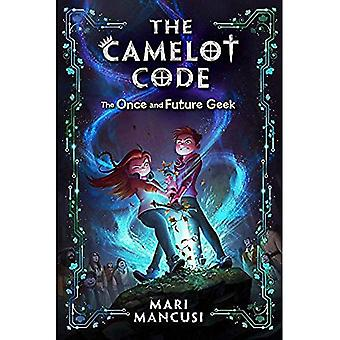 The Camelot Code, Book 1: The Once and Future Geek