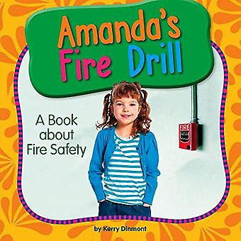 Amanda's Fire Drill: A Book about Fire Safety (My� Day Learning Health and Safety)