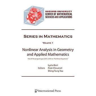 Nonlinear Analysis in Geometry and Applied Mathematics (Harvard CMSA Series in Mathematics)